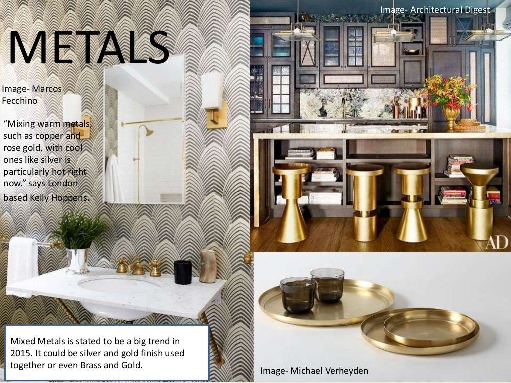 """METALS Image- Marcos Fecchino Image- Architectural Digest Image- Michael Verheyden """"Mixing warm metals, such as copper and..."""