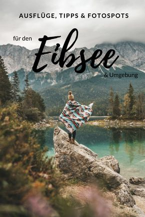 Bayern & Österreich: Ausflüge, Tipps & Fotospots rund um den Eibsee