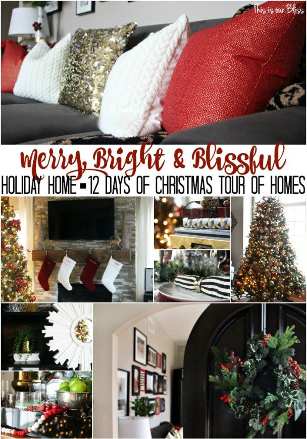merry bright and blissful holiday home 12 days of christmas tour of rh pinterest com