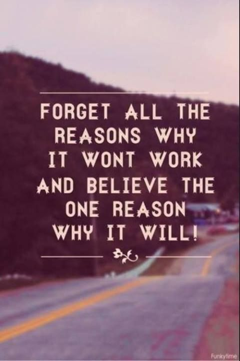 Struggling Love Quotes Stunning Life Quotes Forget All The Reasons Why It Won't Work  Pinterest