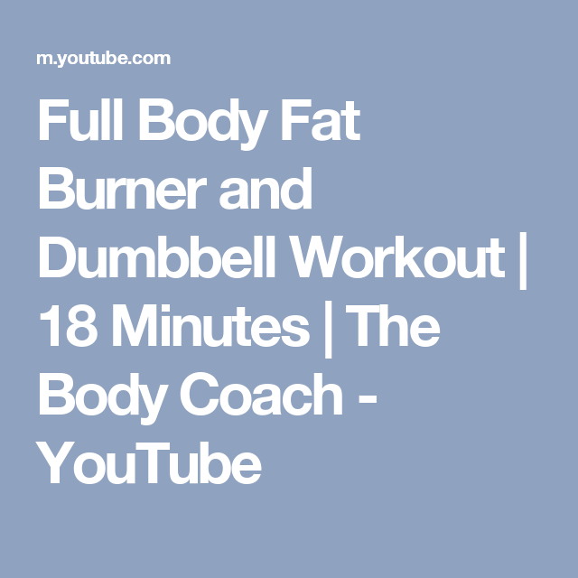 Naughty 15 Minute Fat Burning HIIT Workout | The Body Coach   YouTube | The  Body Coach | Pinterest.