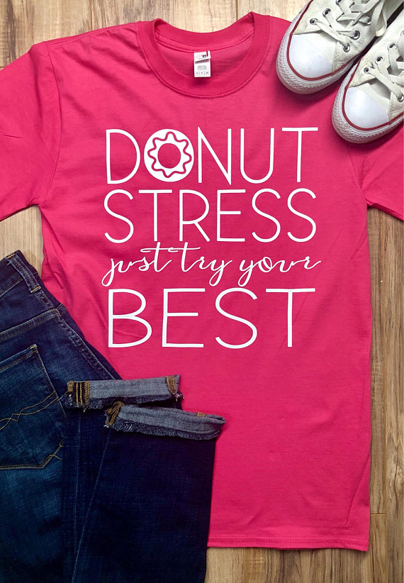 110e4946a Donut Stress Just Do Your Best Shirt, Standardized Testing Shirt, STAAR  Testing Shirt, Teacher Shirt