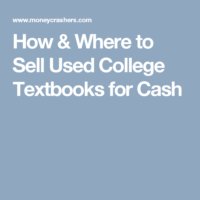 Used College Textbooks >> How Where To Sell Used College Textbooks For Cash