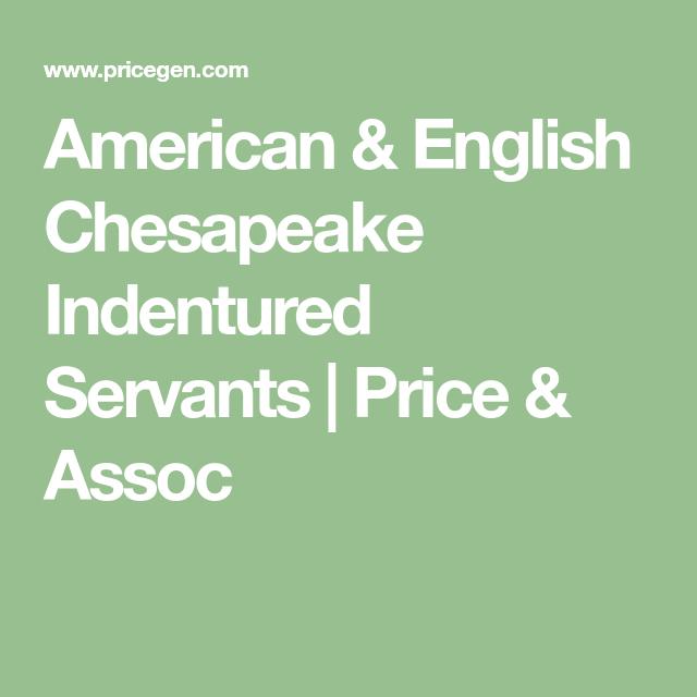 American & English Chesapeake Indentured Servants | Price ...