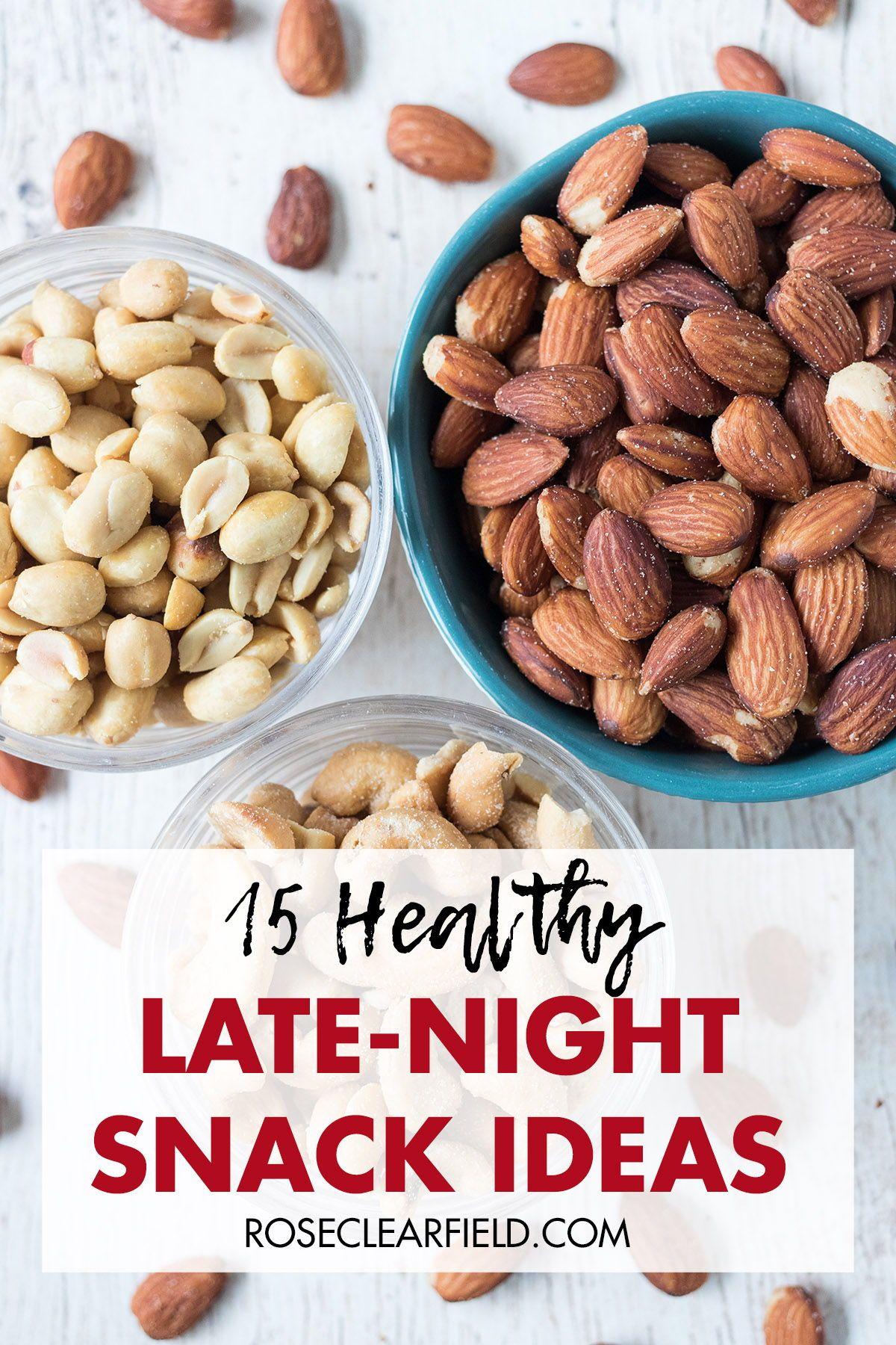 15 Healthy LateNight Snack Ideas Healthy night snacks