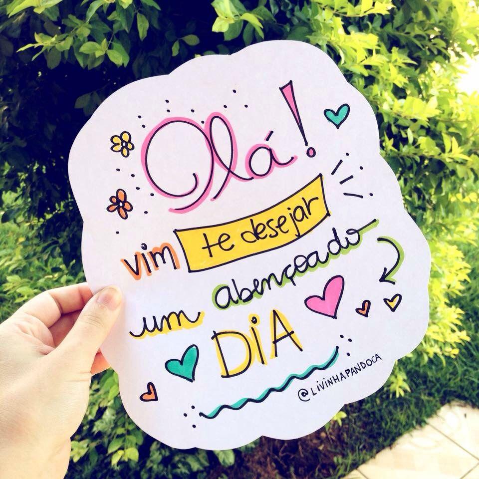 Olá Bom Dia Pra Vc Volto Logobjs Pensamentos Pinterest