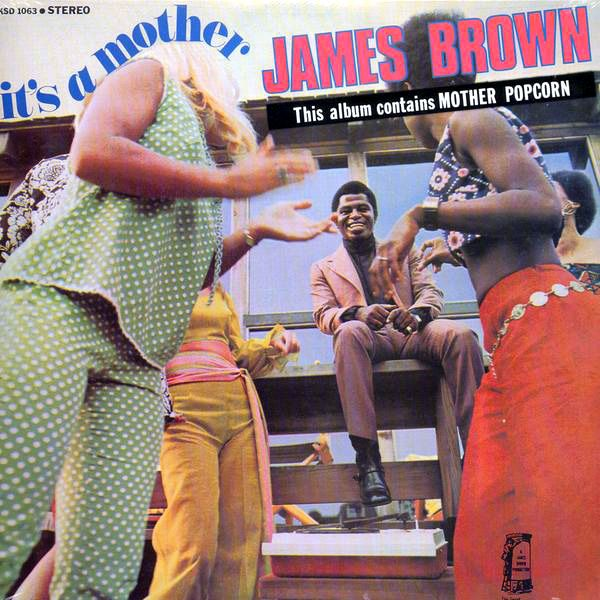 """James Brown, """"It's A Mother"""" (1969)"""