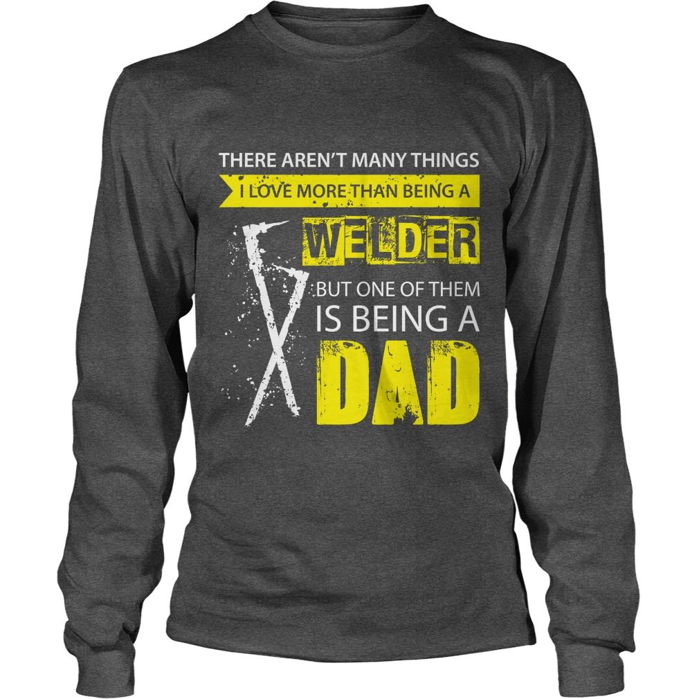 Welder TShirt Many Things I Love But One Of Them Is Being A Dad #gift #ideas #Popular #Everything #Videos #Shop #Animals #pets #Architecture #Art #Cars #motorcycles #Celebrities #DIY #crafts #Design #Education #Entertainment #Food #drink #Gardening #Geek #Hair #beauty #Health #fitness #History #Holidays #events #Home decor #Humor #Illustrations #posters #Kids #parenting #Men #Outdoors #Photography #Products #Quotes #Science #nature #Sports #Tattoos #Technology #Travel #Weddings #Women