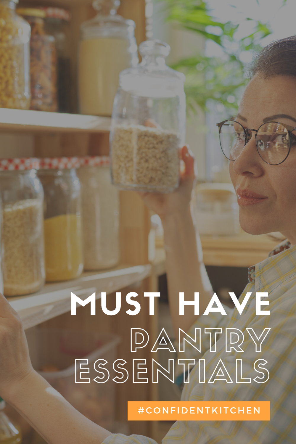 Confident Kitchen Blog - CHEFBear's Must Have Pantry Essentials