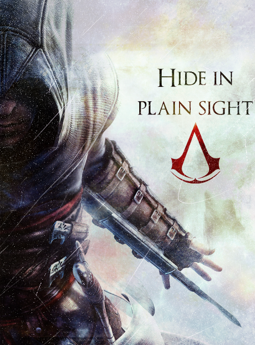 Three Tenets  -Hide In Plain Sight  -Stay Your Blade From The Flesh of an Innocent  -Never Compromise The Brotherhood
