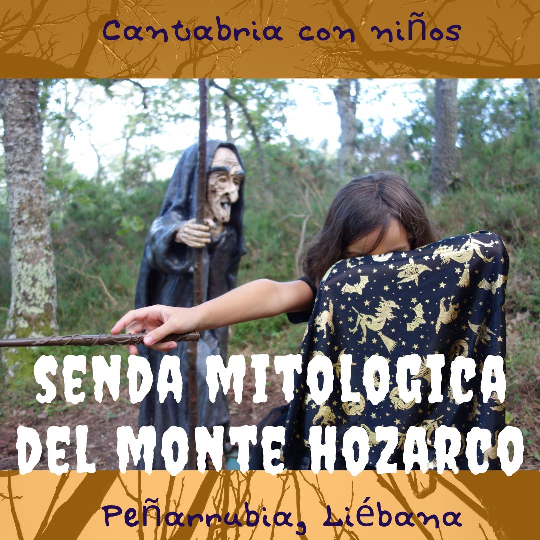 Senda Mitológica Del Monte Hozarco En Peñarrubia Viajar Con Niños Peñarrubia Mini Vacaciones