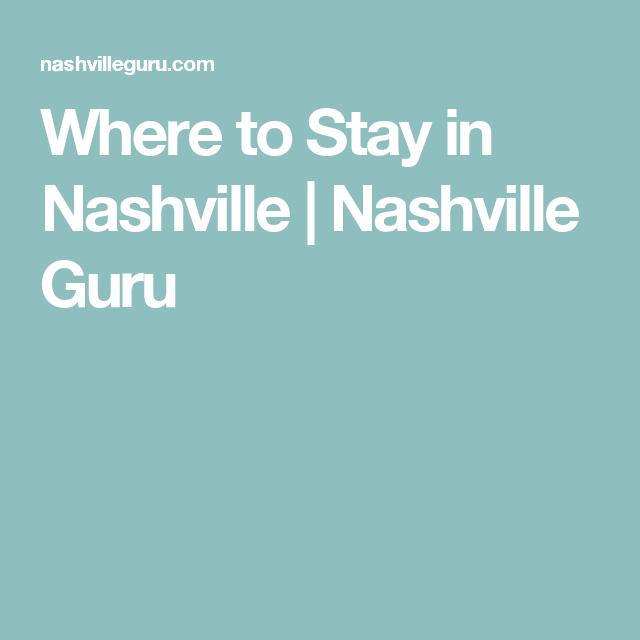 Where to Stay in Nashville | Nashville Guru | Nashville