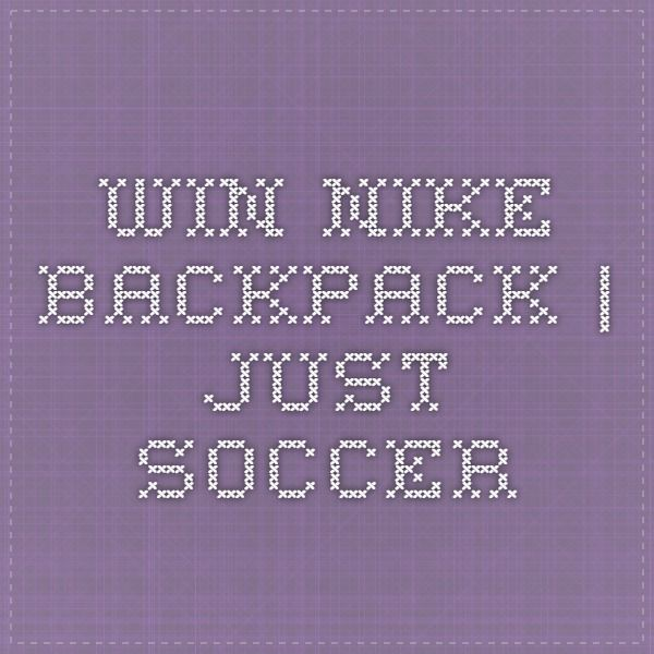 Win Nike Backpack | Just Soccer