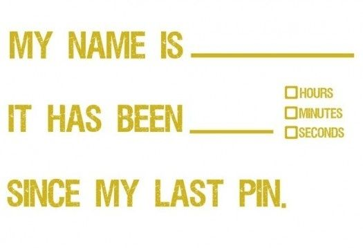 yes sometimes I am addicted. Just one more... Just one more pin....