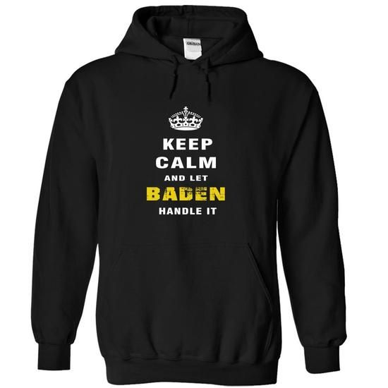 Keep Calm and Let BADEN Handle It - #couple hoodie #maroon sweater. CHEAP PRICE => https://www.sunfrog.com/Christmas/Keep-Calm-and-Let-BADEN-Handle-It-fcapl-Black-Hoodie.html?68278