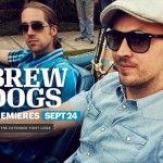 A sneak peak at Brew Dog's new TV Show - Drinking Craft - Drinking Craft