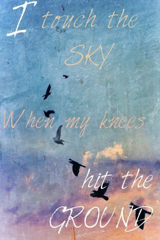 I Touch The Sky When My Knees Hit The Ground How He Loves Us