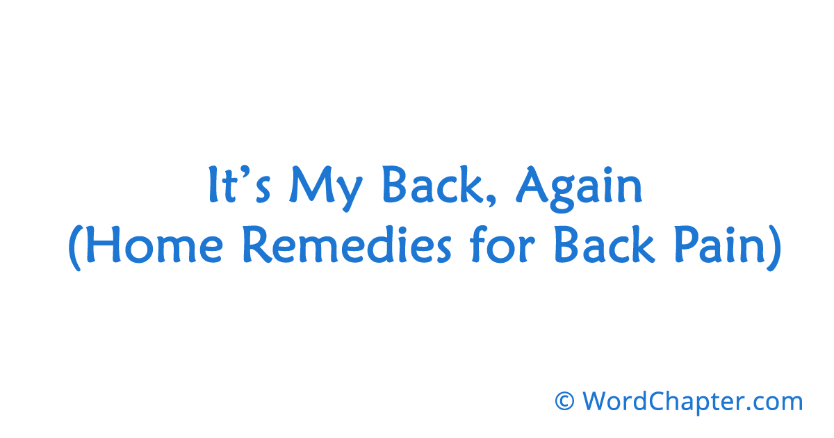 It's My Back, Again (Home Remedies for Back Pain) | Home Remedies