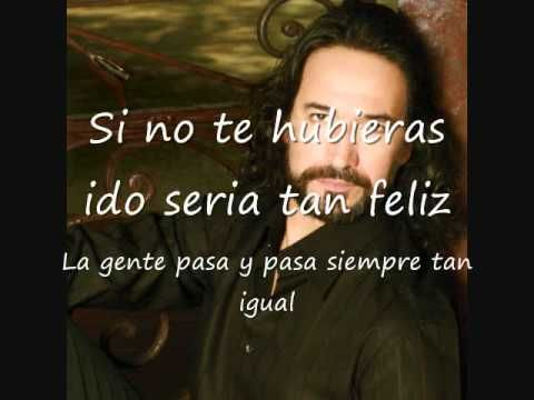 Marco Antonio Solis Si No Te Hubieras Ido Con Letras Canciones