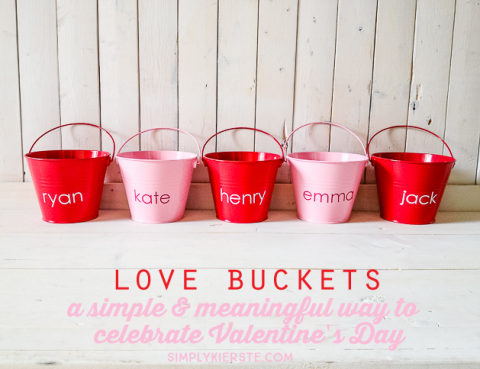 Love Buckets | a Simple & Meaningful Way to Celebrate Valentine's Day | simplykierste.com