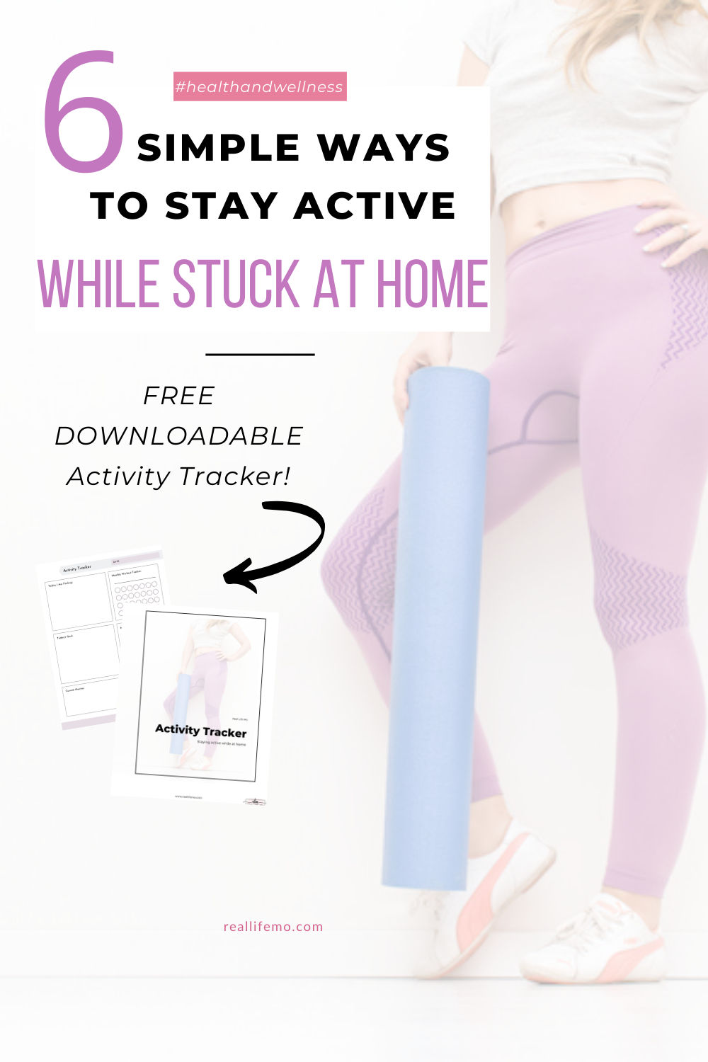 FREE ACTIVITY TRACKER! Finding your activity level dropping since spending much more time at home? Here are 6 simple ways to stay active while being stuck at home. Download your FREE activity tracker to help! #stayingactive #healthyliving #simpleworkouts #move #health #wellness