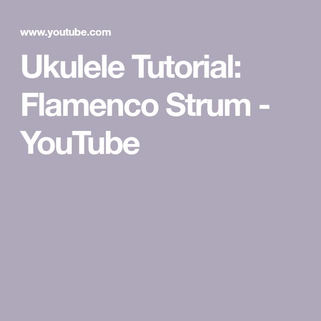 Ukulele Tutorial: Flamenco Strum - YouTube (With images ...