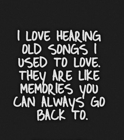 I love hearing old songs I used to love. They are ... - #flow #hearing #Love #So #insurancequotes