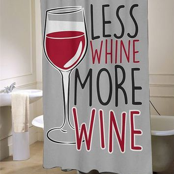 Less Whine More Wine Shower Curtain Myshowercurtains