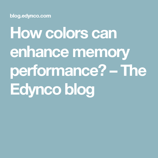 How colors can enhance memory performance? – The Edynco blog