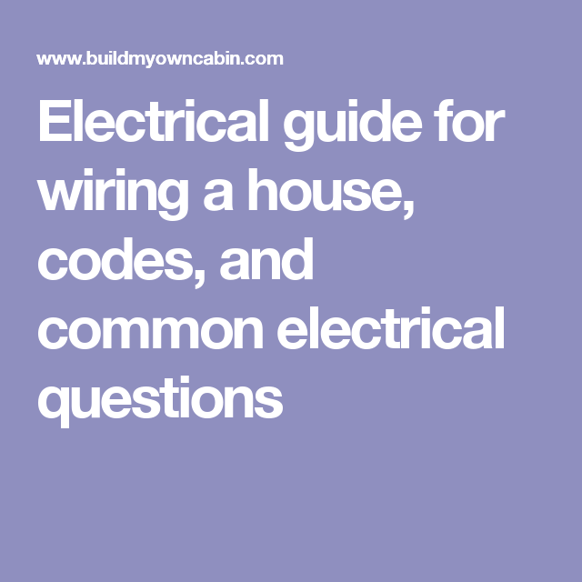 Sensational Electrical Guide For Wiring A House Codes And Common Electrical Wiring Digital Resources Counpmognl