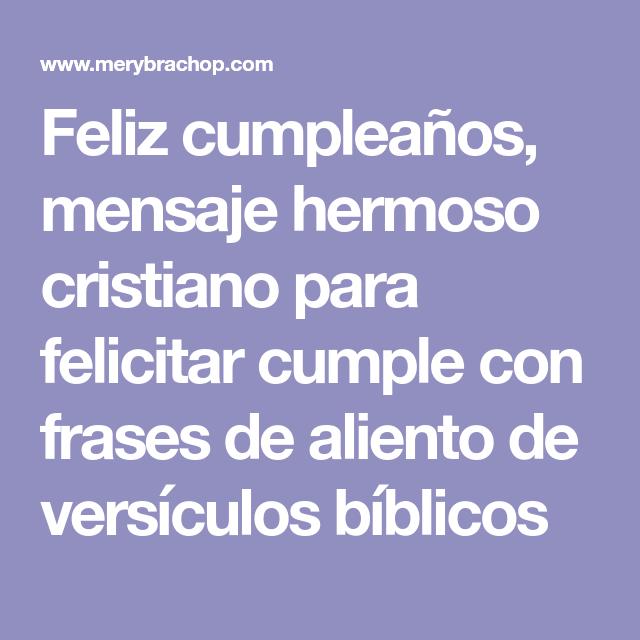 Versiculos De La Biblia De Animo: Feliz Cumpleaños, Mensaje Hermoso Cristiano Para Felicitar