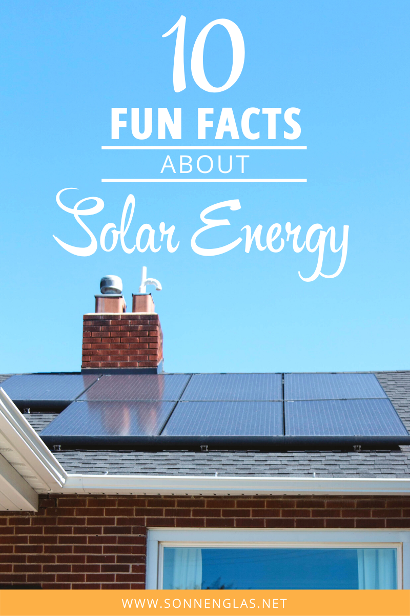 10 Fun Facts About Solar Energy Solar Energy Facts Fun Facts Solar Energy