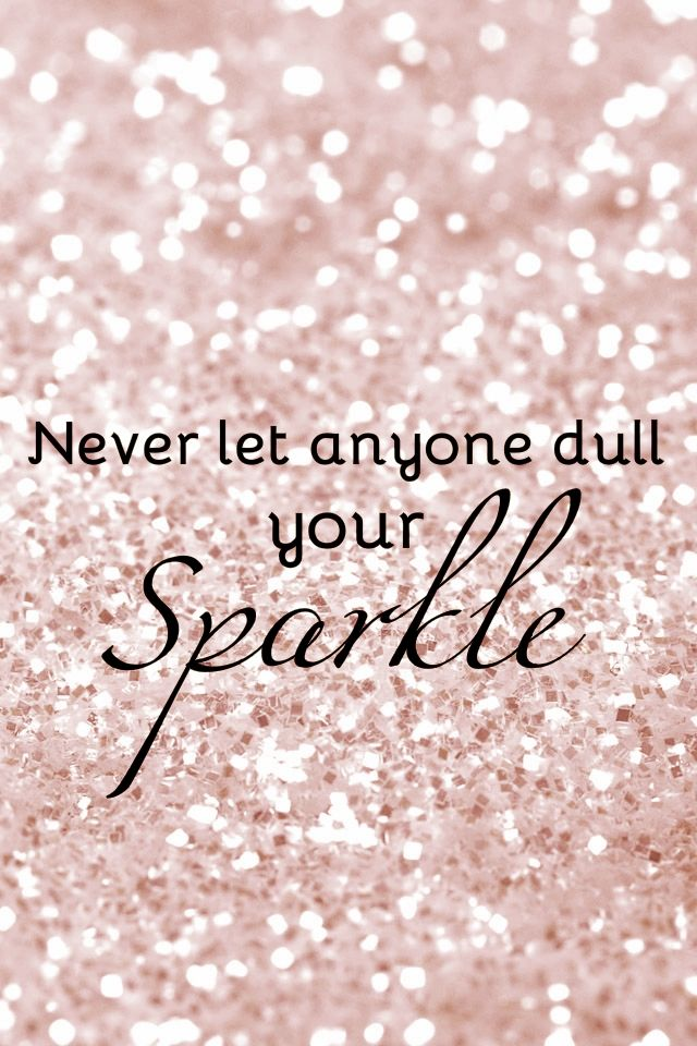 Image result for don't let anyone dim your sparkle