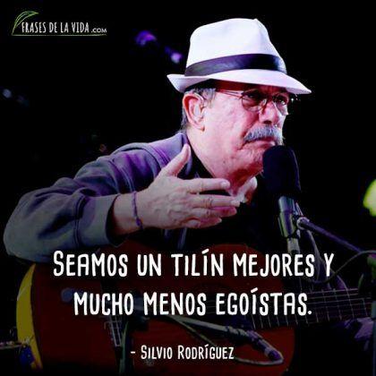130 Frases de Silvio Rodríguez | La voz de la revolución cubana. [con imágenes]