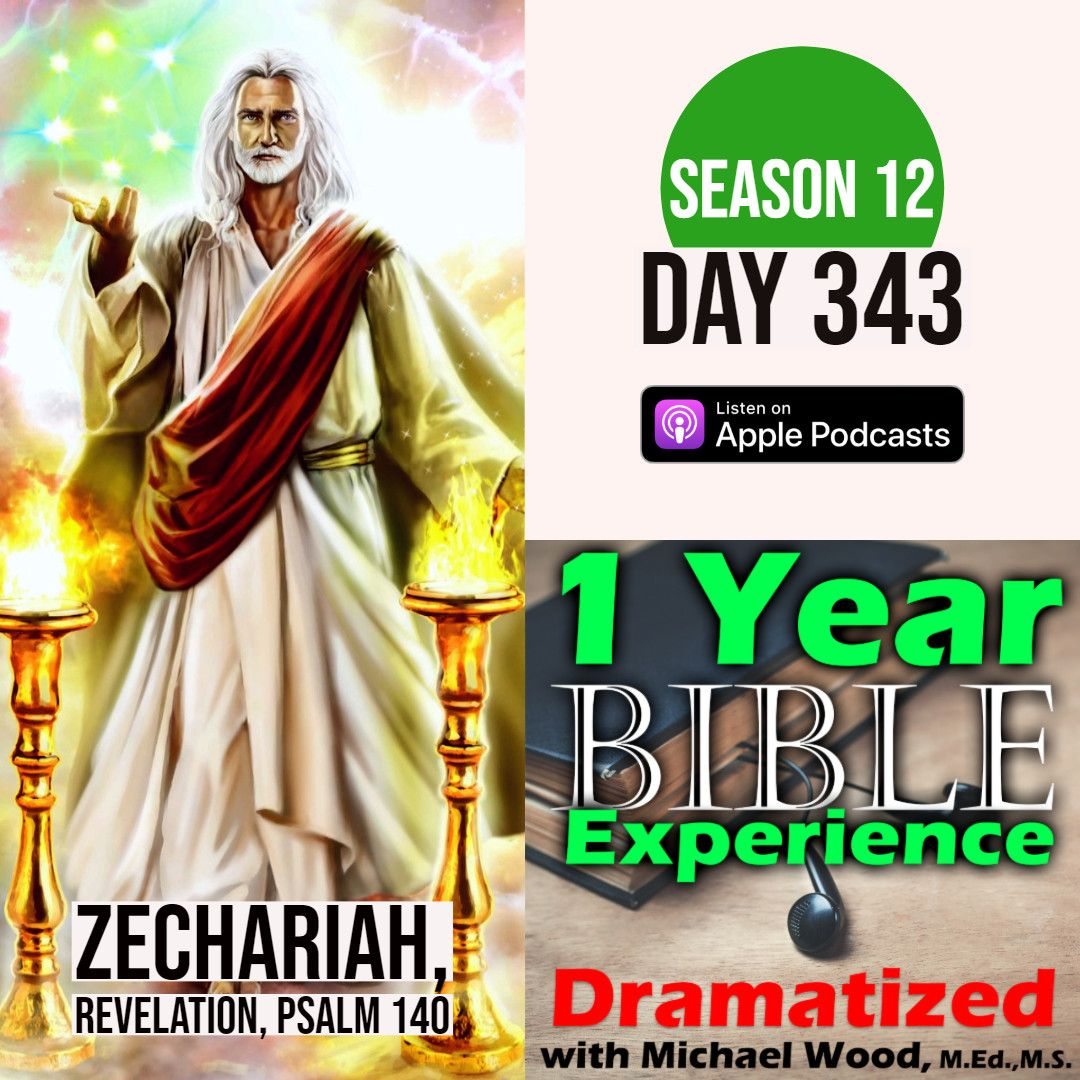 Day 343 of the One Year Audio Bible Experience Podcast