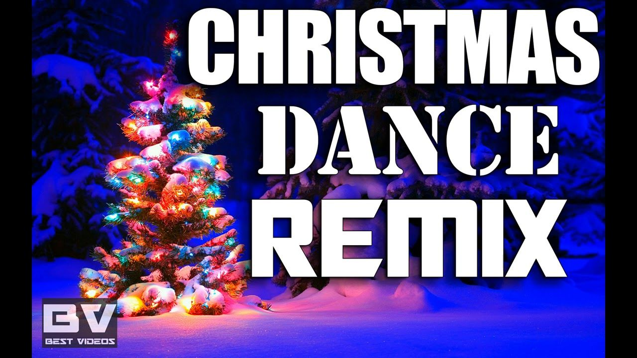Christmas Remix Music 2018 Nonstop 2 Hours Christmas Dance Remix Music Dance Remix