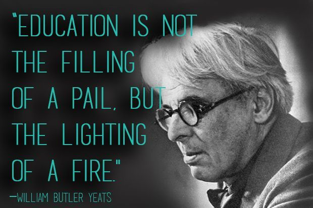 Inspirational Quotes About Education Brown Pennywilliam Butler Yeats  Weekly Wisdom The Most .
