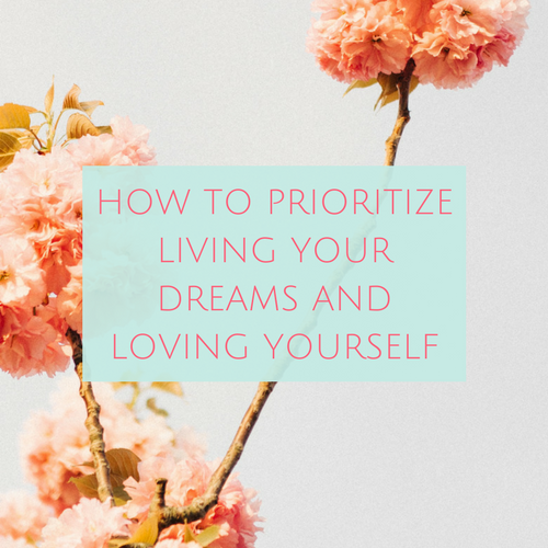 How to Prioritize Living Your Dreams and Loving Yourself  — Meditate and Wonder
