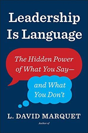 Read Book Leadership Is Language The Hidden Power of What You Say and What You Dont