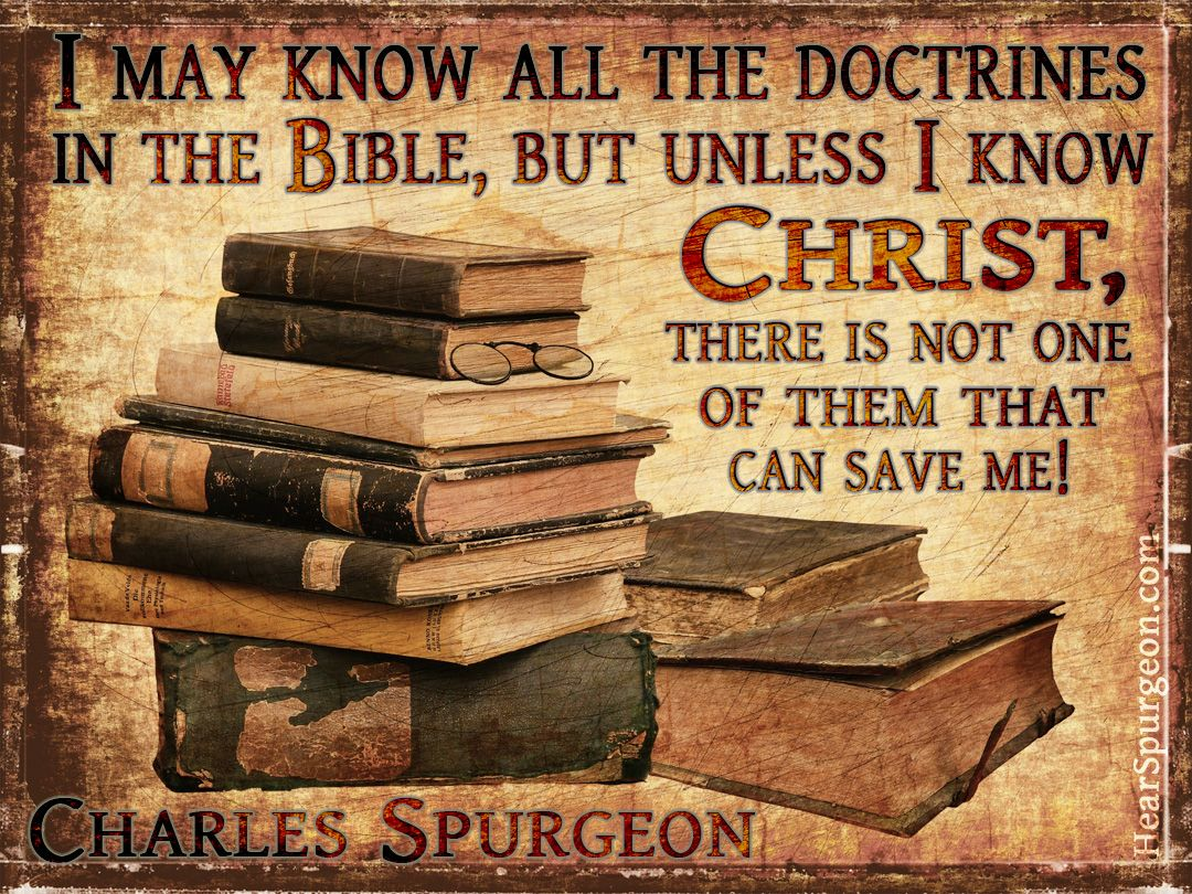 John 17 3 And This Is Eternal Life That They Know You The Only True God And Jesus Christ Whom You Have Sent Vi Spurgeon Quotes Charles Spurgeon Spurgeon