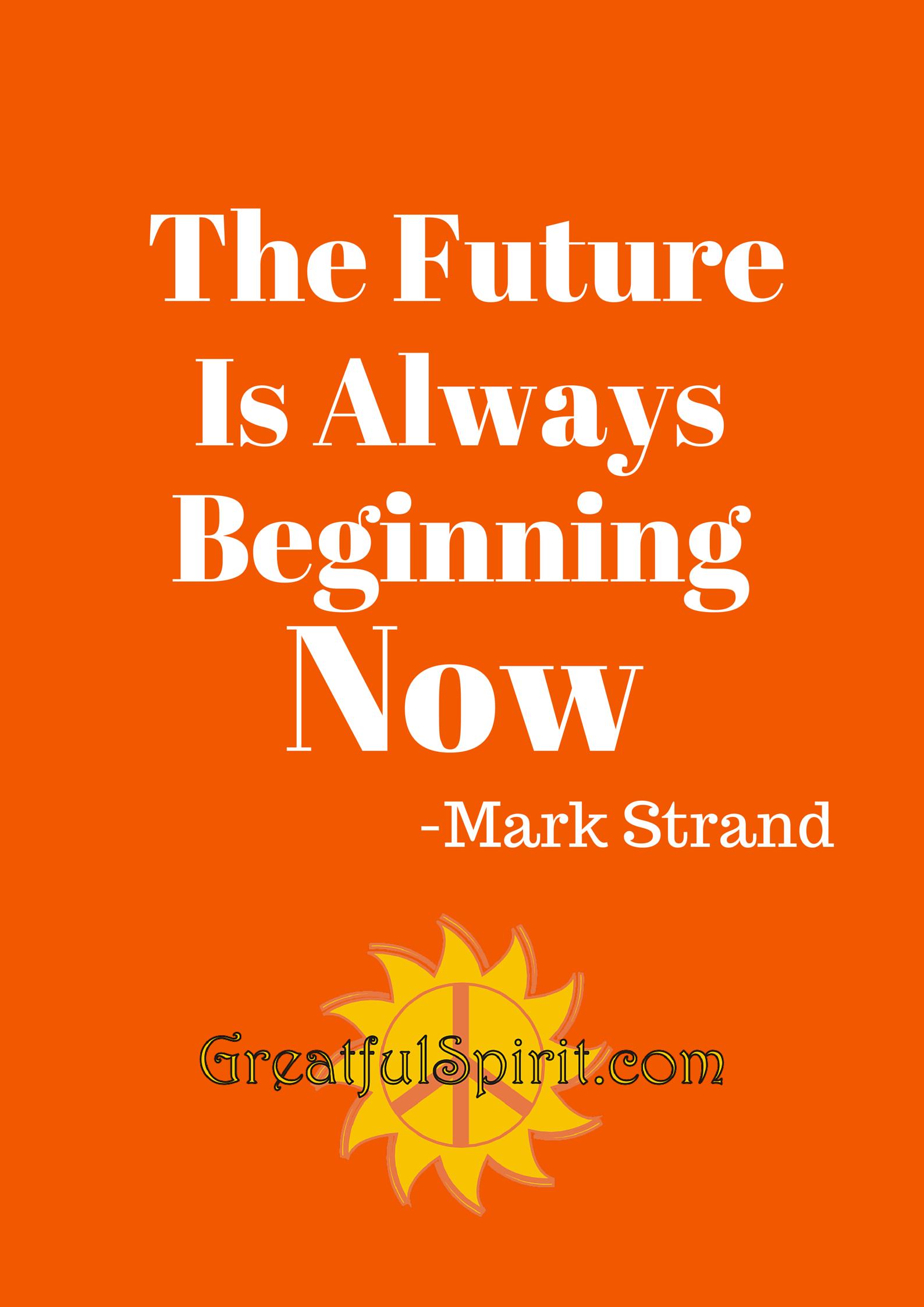The Future Startsw Happiness Success Quotes Success
