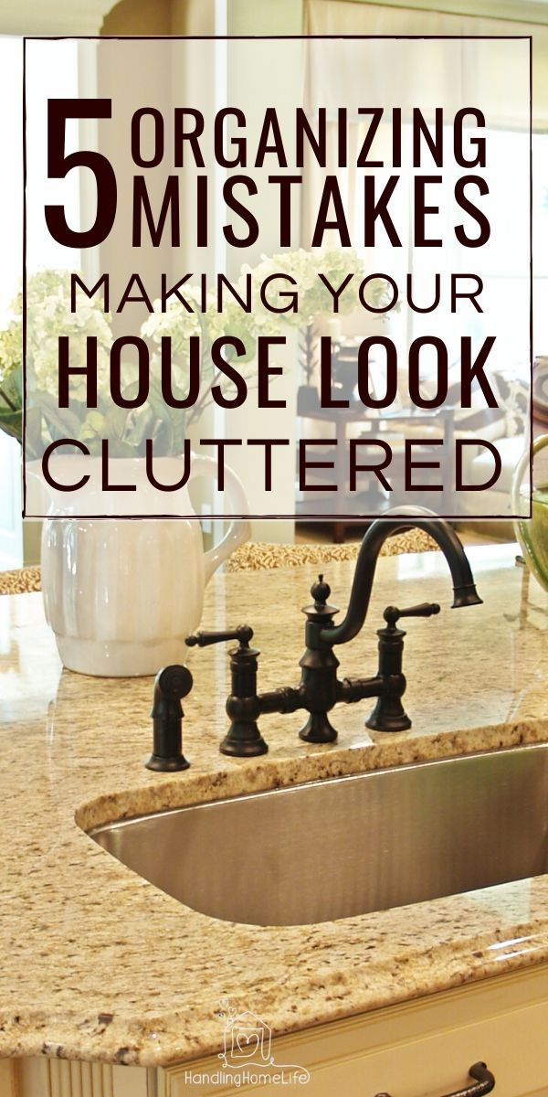 5 Organizing Mistakes Making Your House Look Cluttered
