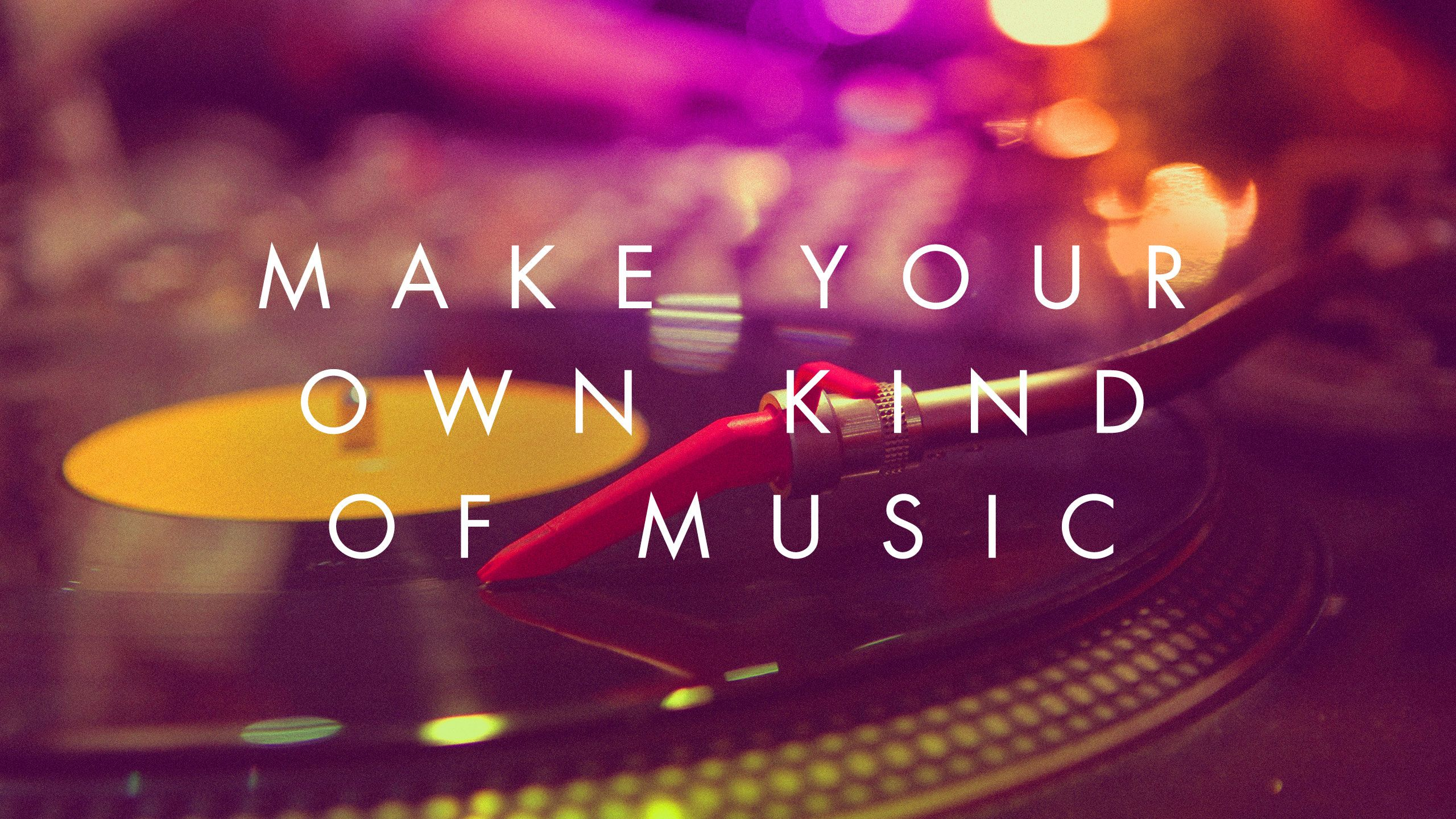 make-your-own-kind-of-music-2560x1440.jpg (2560×1440)  Love Music  Pinteres...