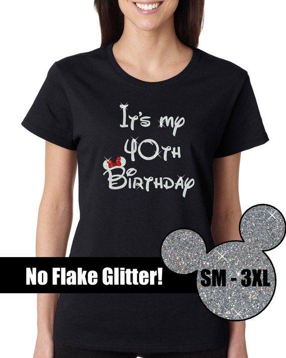 GLITTER Favorite Disney Birthday Girl 40th Ladies Tee Disneyland Shirt Vacation Famil
