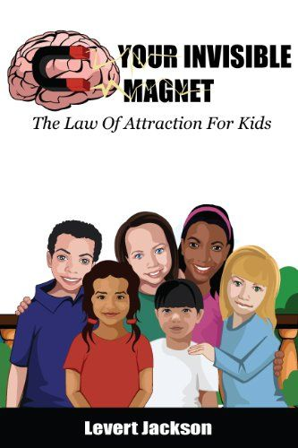 Your Invisible Magnet ~ The Law Of Attraction For Kids