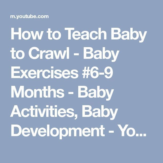How to Teach Baby to Crawl Baby Exercises 69 M How to Teach Baby to Crawl Baby Exercises 69 M
