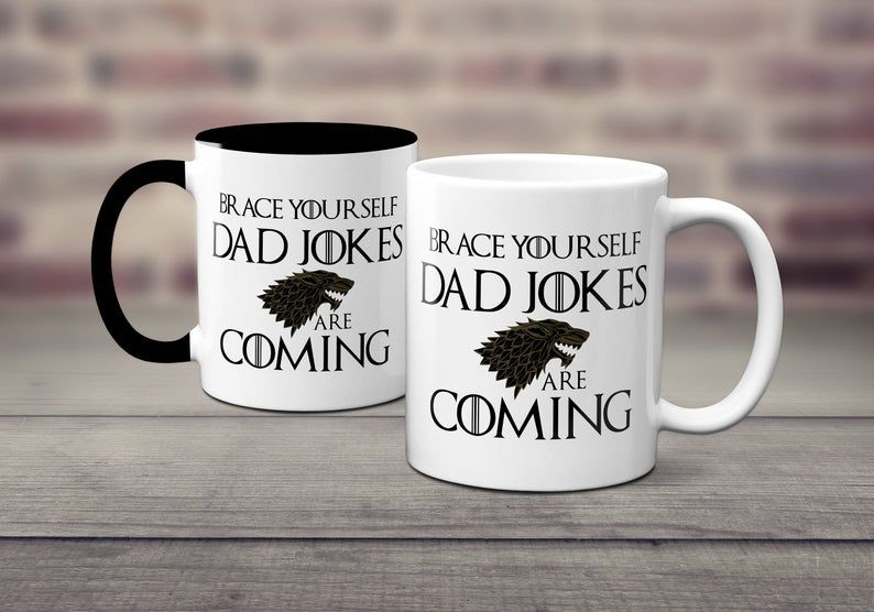 Dad jokes are coming coffee mug game of thrones gift