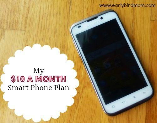 My $10 a Month Smart Phone Plan