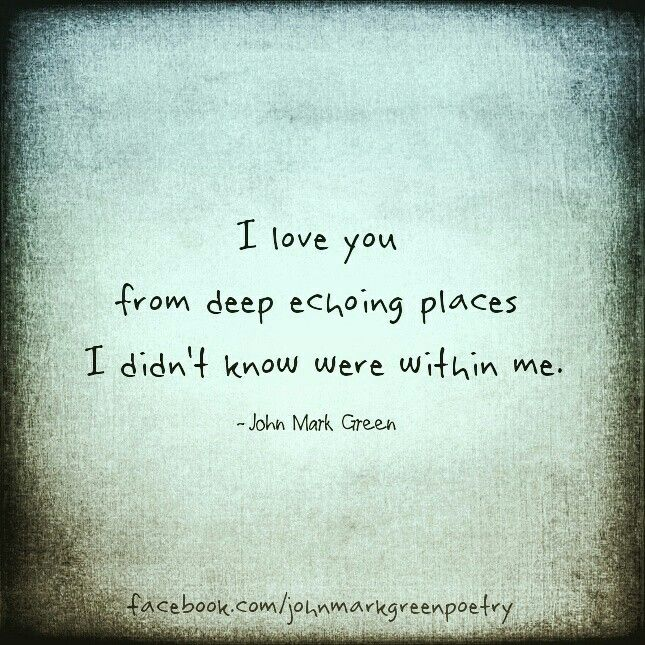 """""""Echoing Places"""" - love quote by John Mark Green #romantic ..."""