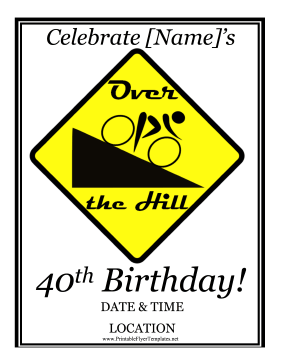 Great for teasing someone about their age, this birthday party flyer celebrates a 40th birthday and has a road sign of a biker who is over the hill. Free to download and print